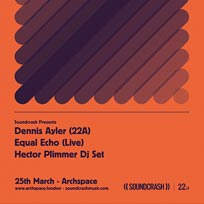 22a x Soundcrash at Archspace on Saturday 25th March 2017