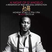 A Night of D'Angleo at Jazz Cafe on Monday 10th July 2017