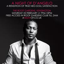 A Night of D'Angelo at Kensington Roof Gardens on Saturday 25th February 2017