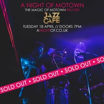 A Night of Motown at Jazz Cafe on Tuesday 18th April 2017