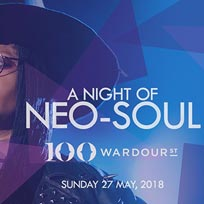 A Night of Neo-Soul at 100 Wardour St on Sunday 27th May 2018