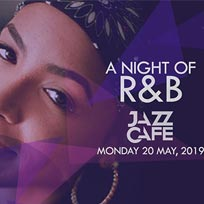 A Night of R&B at Jazz Cafe on Monday 20th May 2019