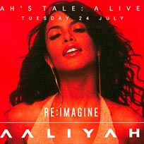 Aaliyah's Tale at XOYO on Tuesday 24th July 2018