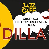Abstract Hip Hop Orchestra does Dilla at Jazz Cafe on Friday 19th August 2016