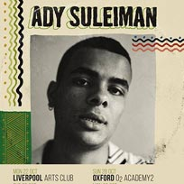 Ady Suleiman at Electric Brixton on Thursday 1st November 2018