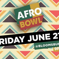 AFROBowl at Bloomsbury Bowl on Friday 21st June 2019