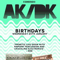 AK/DK  at Birthdays on Wednesday 24th January 2018