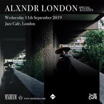 Alxndr London  at Jazz Cafe on Wednesday 11th September 2019