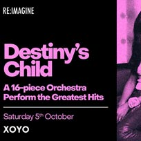 Destiny's Child: A 16-piece Orchestra at XOYO on Saturday 5th October 2019