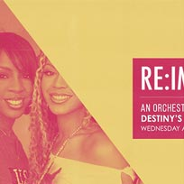 Destiny's Child: A 16-piece Orchestra at XOYO on Thursday 30th May 2019