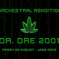An Orchestral Rendition of Dr Dre 2001 at XOYO on Friday 25th August 2017