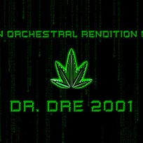 An Orchestral Rendition of Dr Dre 2001 at XOYO on Saturday 17th February 2018