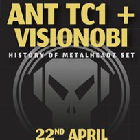 Ant TC1 + Visionobi - 'History of Metalheadz' - Sold Out at Archspace on Saturday 22nd April 2017