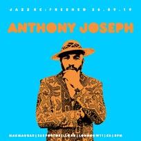 Anthony Joseph at Mau Mau Bar on Thursday 26th September 2019