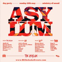The Asylum Day Party at Ministry of Sound on Sunday 19th May 2019