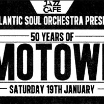 50 Years Of Motown at Jazz Cafe on Saturday 19th January 2019