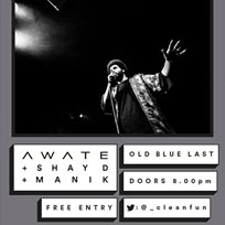 Awate / Shay D / Manik at Old Blue Last on Wednesday 29th March 2017
