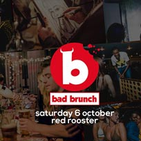 Bad Brunch at The Curtain on Saturday 6th October 2018