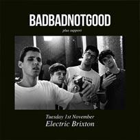 BADBADNOTGOOD at Electric Brixton on Tuesday 1st November 2016