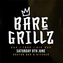 Bare Grillz at Hoxton Square Bar & Kitchen on Saturday 9th June 2018