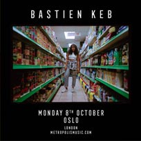Bastien Keb at Oslo Hackney on Monday 8th October 2018