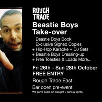 Beastie Boys Take-over Weekend at Rough Trade East on Friday 26th October 2018