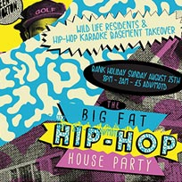 Big Fat Hip-Hop House Party at Queen of Hoxton on Sunday 25th August 2019