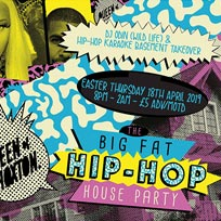 Big Fat Hip-Hop House Party at Queen of Hoxton on Thursday 18th April 2019