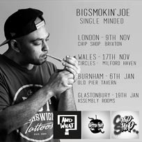 BigSmokin'Joe - Single Minded at Chip Shop BXTN on Thursday 9th November 2017