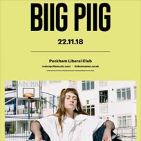 Biig Piig  at Peckham Liberal Club on Thursday 22nd November 2018
