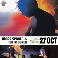 Blood Sport & Data Quack at Total Refreshment Centre on Friday 27th October 2017