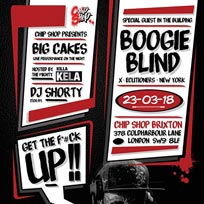 DJ Boogie Blind + BIG Cakes at Chip Shop BXTN on Friday 23rd March 2018