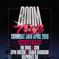 Boom Trap at Big Chill House on Saturday 30th April 2016