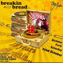 Breakin Bread 18th Birthday Party at The Alibi on Saturday 22nd October 2016