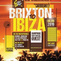 BRIXTON to IBIZA at Chip Shop BXTN on Friday 6th September 2019
