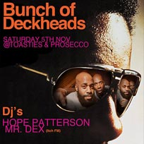 A Bunch of Deckheads at N17! Toasties & Prosecco on Saturday 5th November 2016