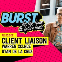 BURST w/ Client Liaison at KOKO on Friday 13th October 2017