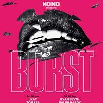 BURST at KOKO on Friday 27th January 2017
