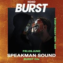 BURST w/ Speakman Sound  at KOKO on Friday 14th July 2017