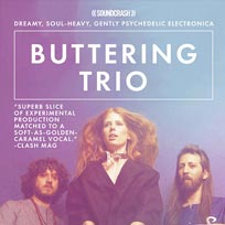 Buttering Trio at Archspace on Wednesday 21st February 2018