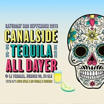 Canalside Tequila All-Dayer at Number 90 on Saturday 3rd September 2016