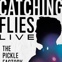 Catching Flies at Pickle Factory on Wednesday 16th October 2019