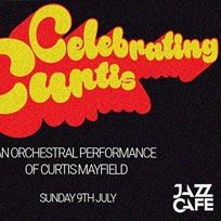 Celebrating Curtis at Jazz Cafe on Sunday 9th July 2017