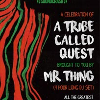 A celebration of A Tribe Called Quest at Archspace on Friday 14th April 2017