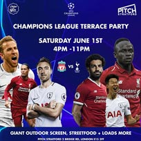 Champions League Final Party at PITCH Stratford on Saturday 1st June 2019