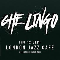 Che Lingo at Jazz Cafe on Thursday 12th September 2019