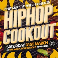 Hip Hop Cookout at The Magic Roundabout on Saturday 31st March 2018