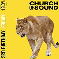 CoS 3rd Birthday Party at Church of Sound on Friday 19th April 2019