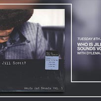Who Is Jill Scott? at Jazz Cafe on Tuesday 8th January 2019