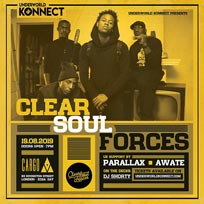 Clear Soul Forces at Cargo on Monday 19th August 2019